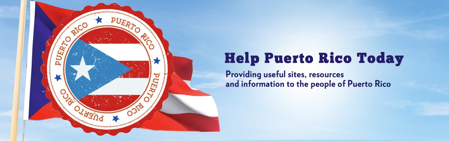 Help Puerto Rico Today - Helpful Resources and Information